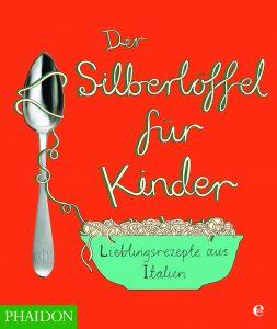 Kochbuch-Tipps für Kinder: Der Silberlöffel Cover: Angela Moore