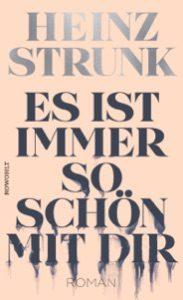 """""""Es ist immer so schön mit dir"""", der neue Liebesroman von Heinz Strunk"""